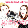Friends Don't Let Friends Autopost