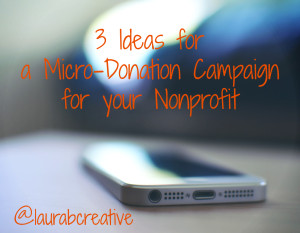 3 Ideas for a Micro-Donation Campaign for your Nonprofit