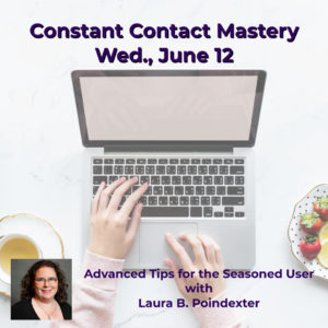 Webinar: Constant Contact Mastery: Advanced Tips for the Seasoned User @ online