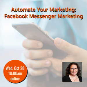 Webinar: Automate Your Marketing: Facebook Messenger Marketing @ online