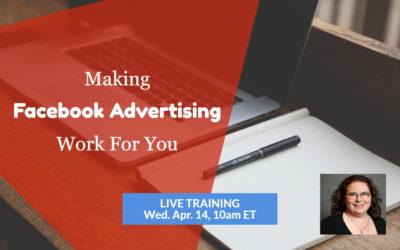 Webinar: Making Facebook Advertising Work for You