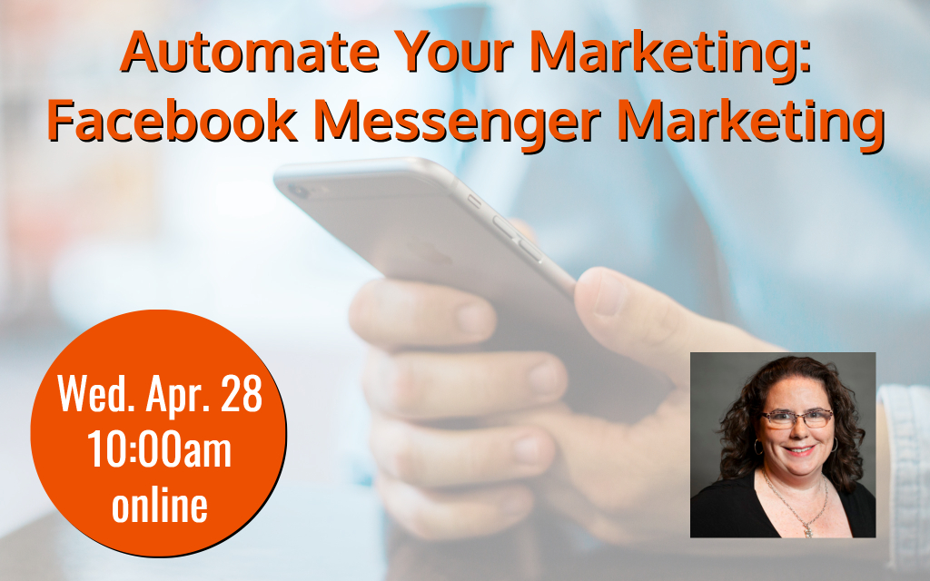 Webinar: Automate Your Marketing: Facebook Messenger Marketing